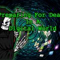 Preparing for Death in a Digital World